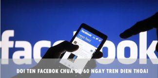 cach doi ten facebook chua du 60 ngay tren dien thoai